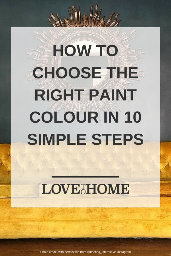 Stuck on choosing a paint colour for your home? Try these 10 simple steps and nail it - www.lovetohome.co.uk