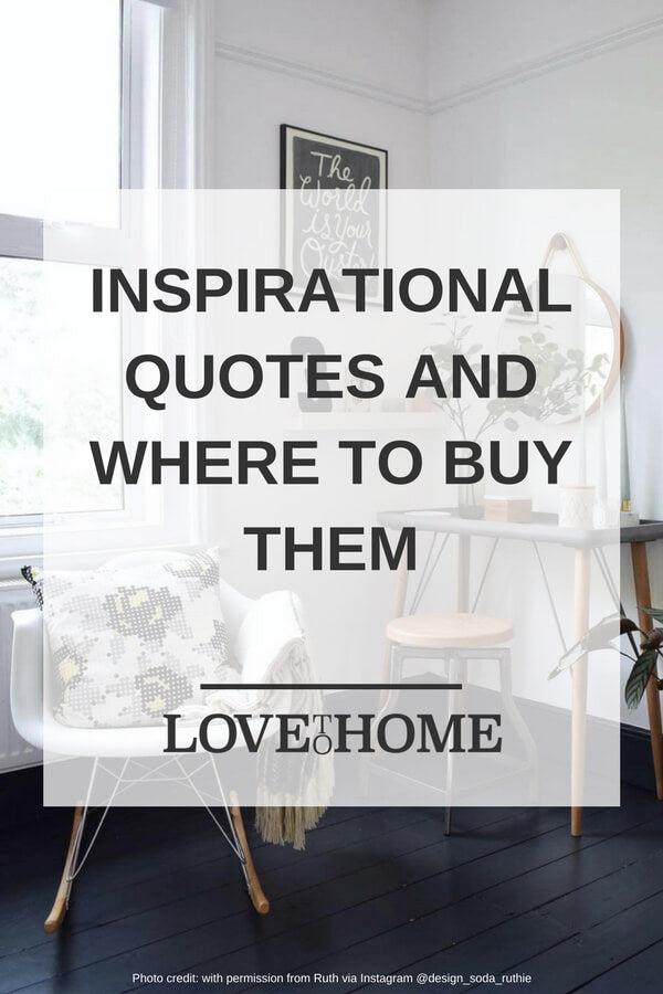 Are you wondering where to buy inspirational quotes online? Check out our guide to our favourite retailers on www.lovetohome.co.uk Photo credit: @design_soda_ruthie via Instagram