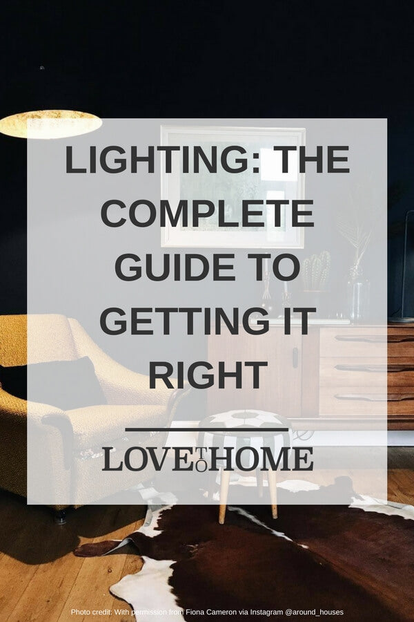 Here's how to get the lighting right in your home - www.lovetohome.co.uk. Photo credit @around_houses via Instagram