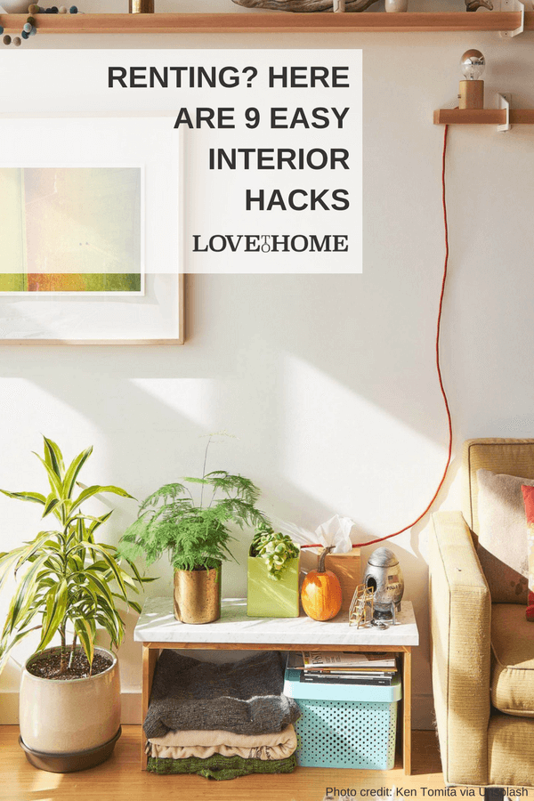 Are you renting? If so, here are 9 easy interior hacks you can try...
