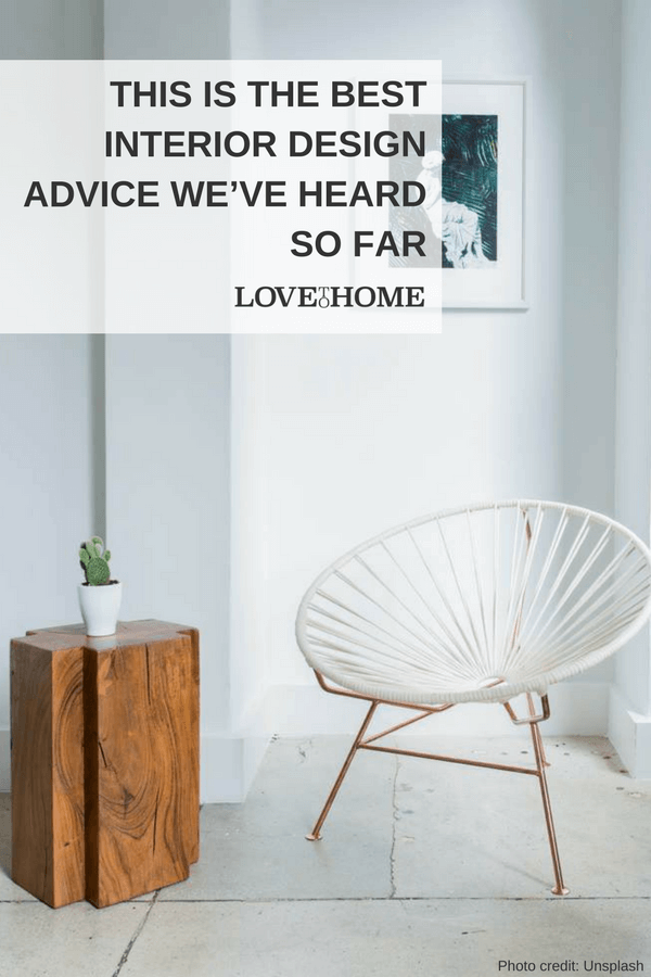This is the best interior design advice we've hard so far...