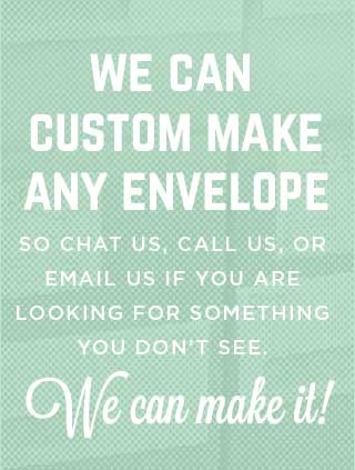 We can make any custom envelope