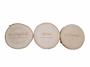 WYLTP Belonging, Being & Becoming Wood Slices