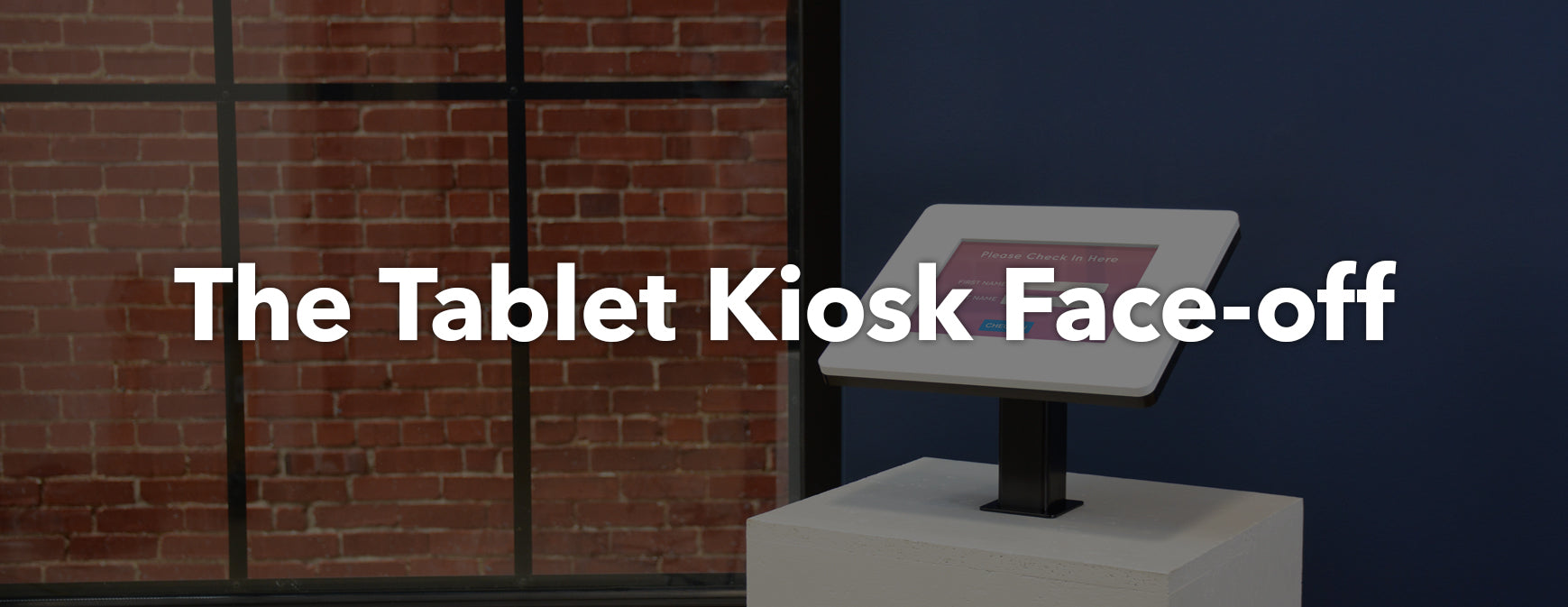 The Tablet Kiosk Face-off