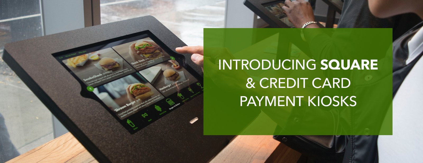 Introducing Square and Credit Card Payment Kiosks