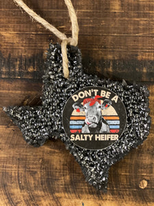 DON'T BE A SALTY HEIFER TEXAS Car Freshie | Choose Scent