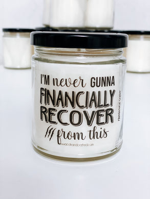 Never Gonna Financially Recover Scented Candle | 9 oz or 16 oz | Novelty Candle - Waco Handcrafted
