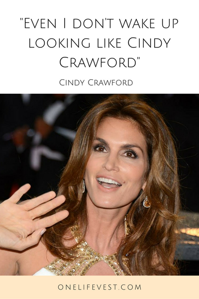 Even I do not wake up looking like Cindy Crawford