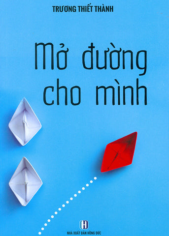 Mo Duong Cho Chinh Minh - Tac Gia: Truong Thiet Thanh - Book