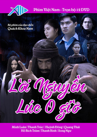 Loi Nguyen Luc O Gio - Tron Bo 12 DVDs - Phim Mien Nam