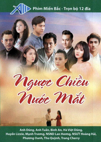 Nguoc Chieu Nuoc Mat - Tron Bo 12 DVDs - Phim Mien Bac