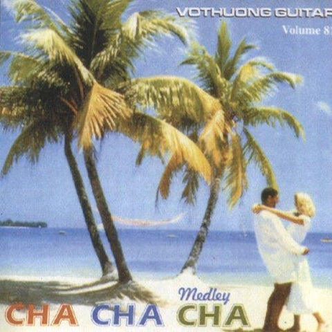 CD Vo Thuong Guitar 81 - Cha Cha Cha Medly