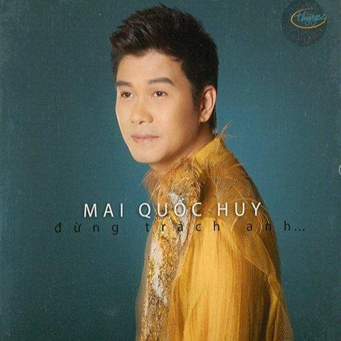 Mai Quoc Huy - Dung Trach Anh - CD Thuy Nga