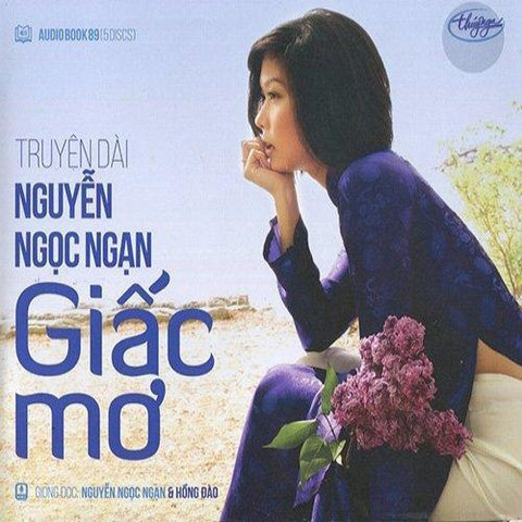 Nguyen Ngoc Ngan - Giac Mo - Part 1 - 5 CDs Audio Book