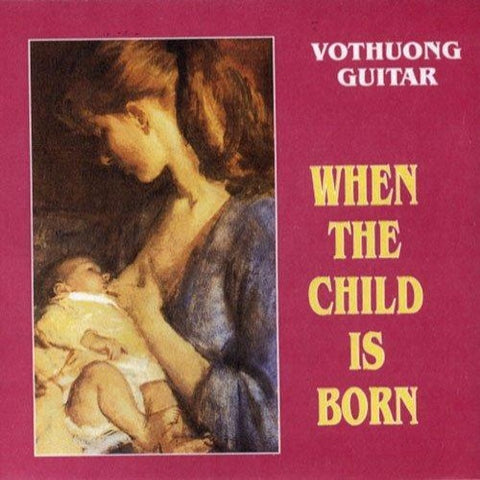 Cd Vo Thuong Guitar - When The Child Is Born