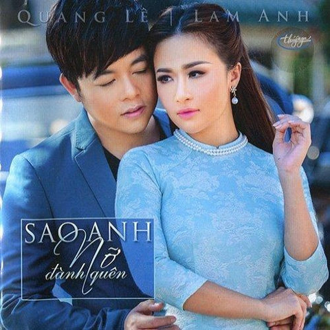 Quang Le - Lam Anh - Sao Anh No Danh Quen - CD Thuy Nga