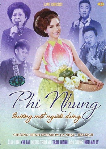 Live Concert Phi Nhung - Thuong Mot Nguoi Dung - 2 DVDs