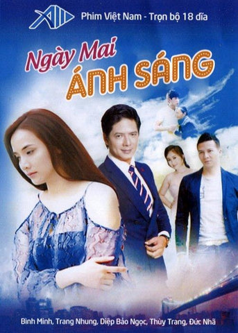 Ngay Mai Anh Sang - Tron Bo 18 DVDs - Phim Mien Nam