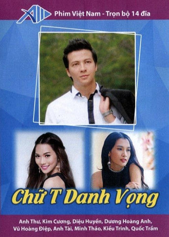 Chu T Danh Vong - Tron Bo 14 DVDs - Phim Mien Nam