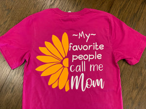 Sweet Tee-My Favorite People Call Me Mom
