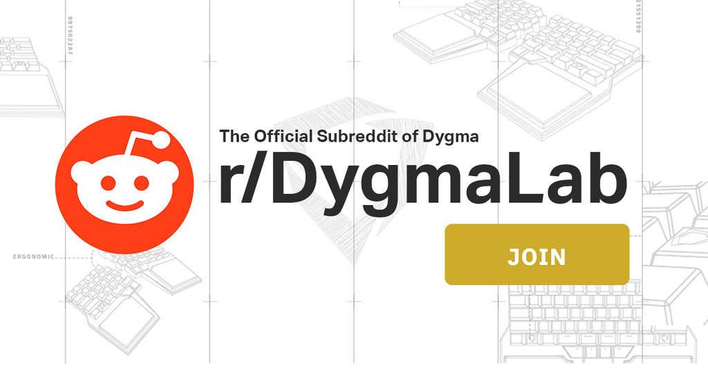 Join our subreddit r/Dygmalab
