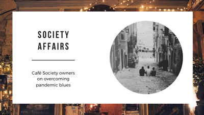 Society Affairs - Café Society owners on overcoming pandemic blues