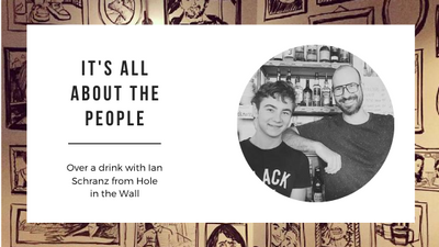 It's all about the people: over a drink with Ian Schranz from Hole in the Wall