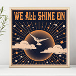We All Shine On Square Print