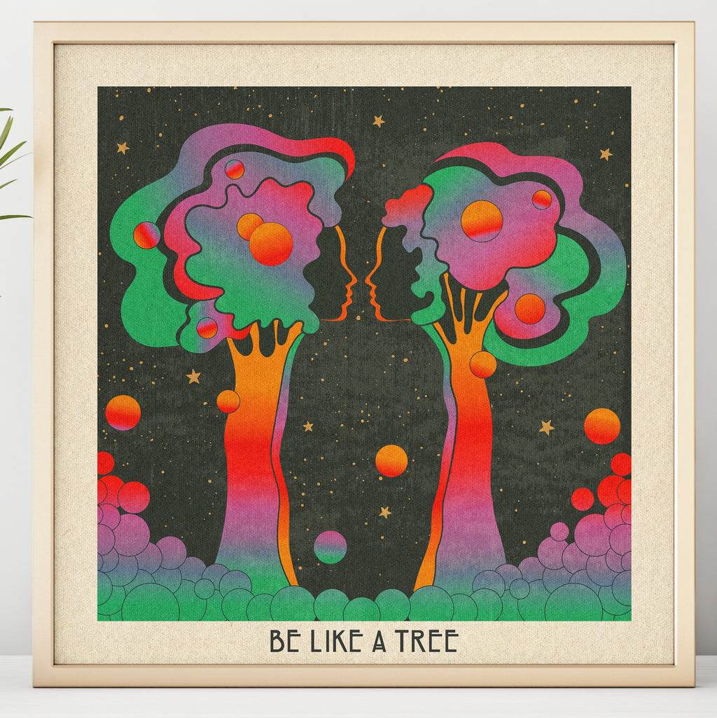 Be Like A Tree - Print