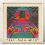 Turn On - Tune In - Drop Out - Print
