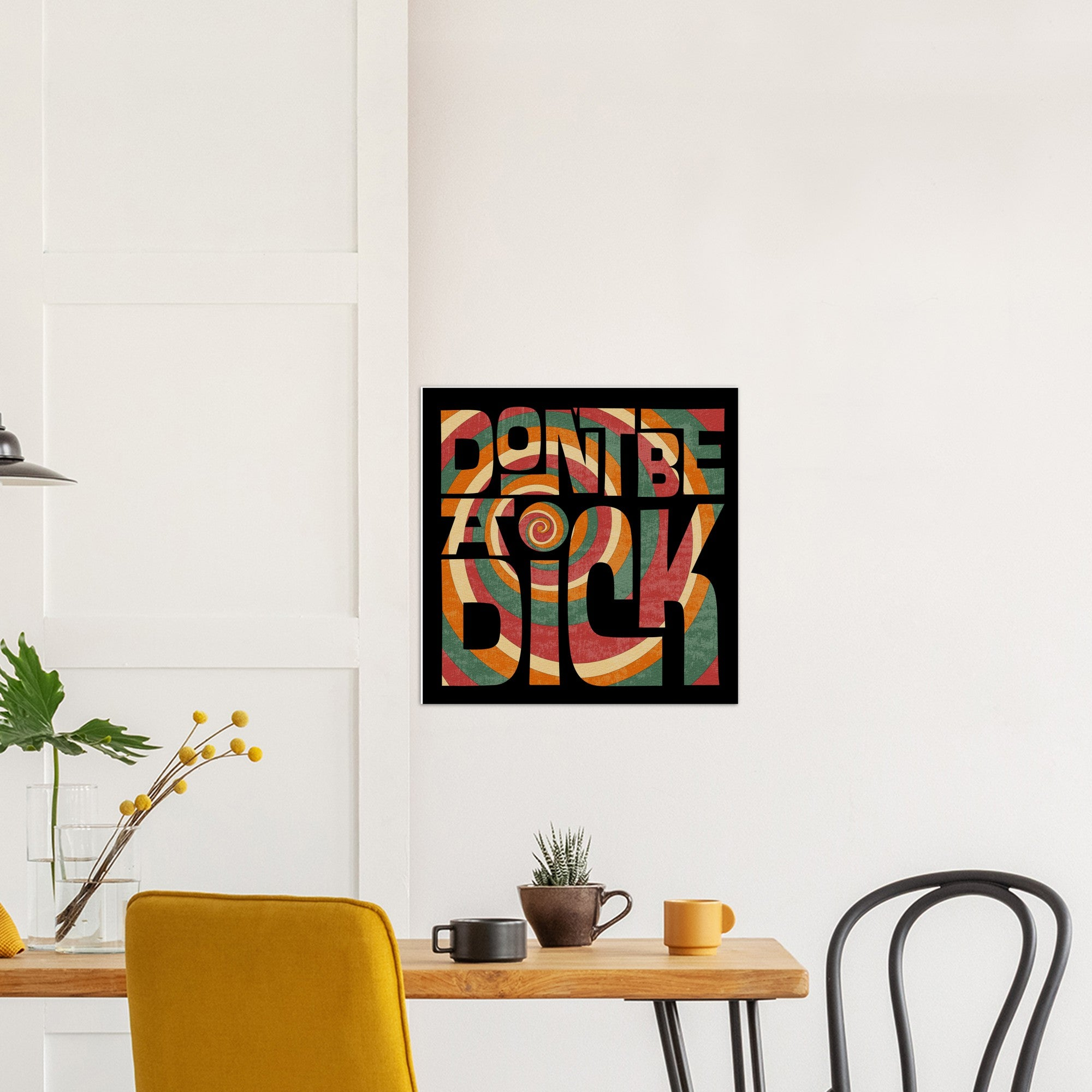 Don't Be A Dick Square Print