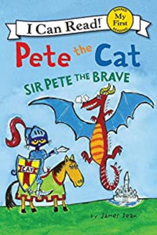I Can Read: Pete the Cat - Sir Pete The Brave