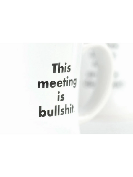 Meriwether Mug This Meeting is Bullshit