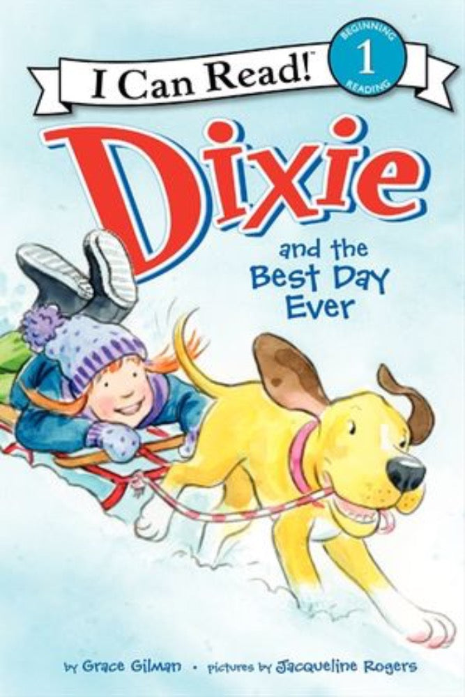 I Can Read: Dixie and the Best Day Ever