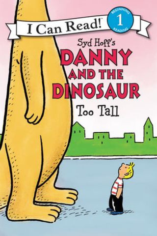 I Can Read: Danny And The Dinosaur - Too Tall