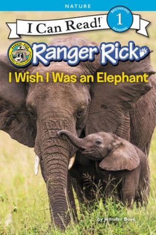 I Can Read: Ranger Rick - I Wish I Was an Elephant