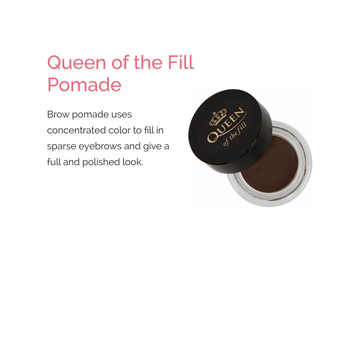 Queen of the Fill Brow Pomade