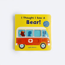 Load image into Gallery viewer, I thought I Saw A Bear - Board Book
