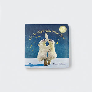 'On The Night You Were Born' - Board Book
