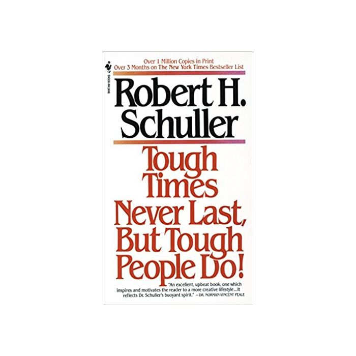 Tough Times Never Last but Tough People Do! By Robert Schuller - BooksKart