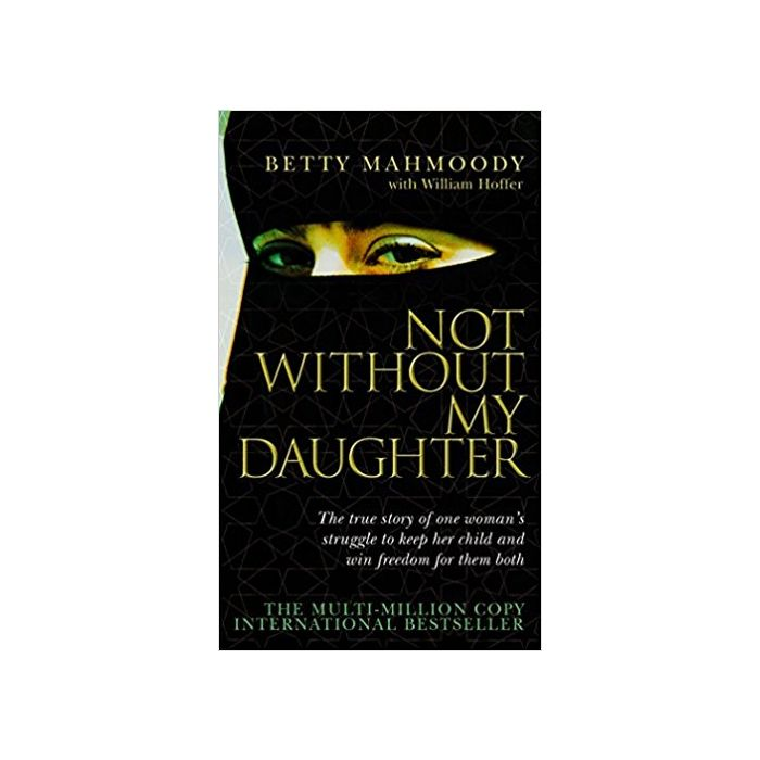 Not Without My Daughter Paperback – 5 Jul 2004 - BooksKart