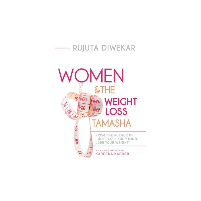 Women and the weight loss tamasha By Rujuta Diwekar - BooksKart