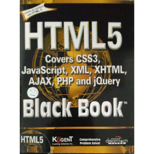 HTML 5 Black Book: Covers CSS3, Javasvript, XML, XHTML, AJAX, PHP and jQuery Paperback – 7 Jul 2011 - BooksKart