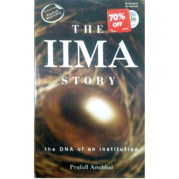 The IIMA Story (THe DNA of an Institution) - BooksKart
