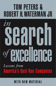 In Search Of Excellence: Lessons from America's Best-Run Companies (English, Paperback, Robert H Waterman Jr Tom Peters) - BooksKart