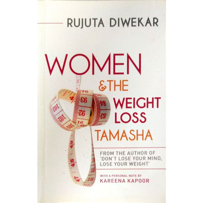 Women and the Weight loss tamasha by Rujuta Diwekar (Recommended) - BooksKart