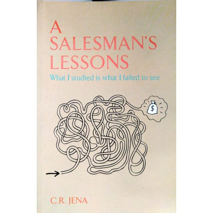 A Salesmans Lessons What I Studied is What I Failed to See (English, Paperback, Jena C. R.) - BooksKart
