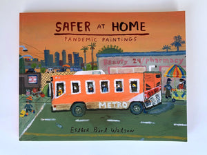 Esther Pearl Watson - Safer at Home: Pandemic Paintings 2020