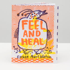 Esther Pearl Watson, Feel and Heal Zine