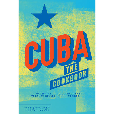Cuba: The Cookbook Phaidon Press